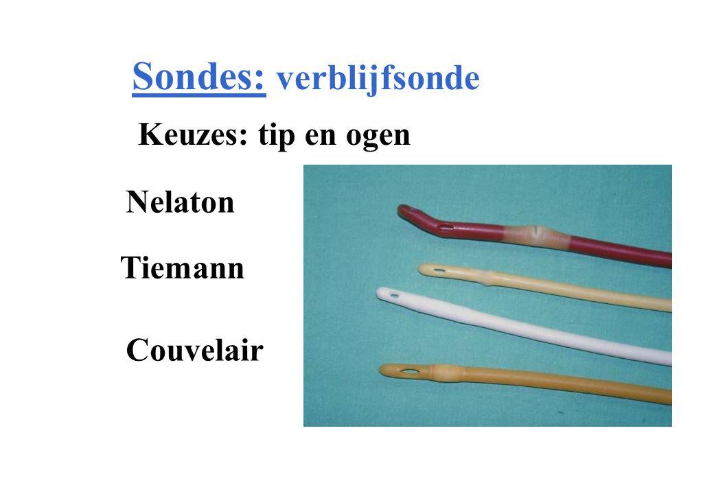 Sondes: verblijfsonde Keuzes: tip en ogen Nelaton Tiemann Couvelair