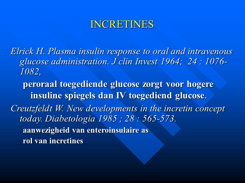 INCRETINES Elrick H.Plasma insulin response to oral and intravenous glucose administration.