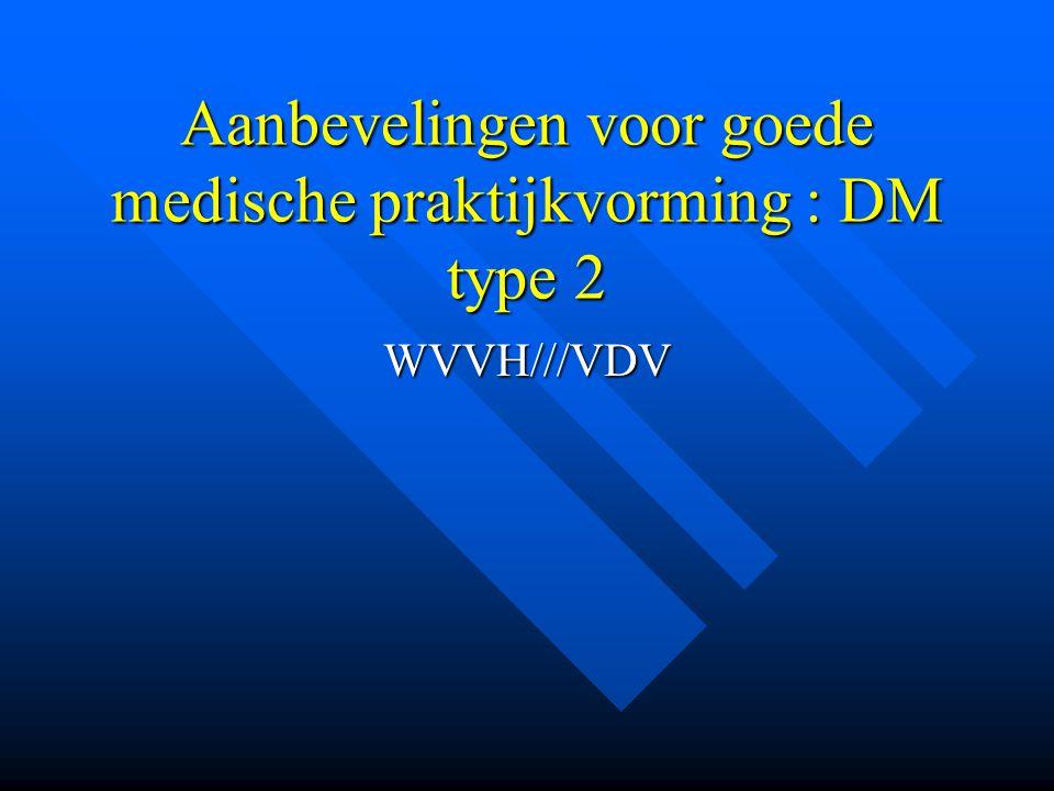 Aanbevelingen voor goede medische praktijkvorming : DM type 2 WVVH///VDV