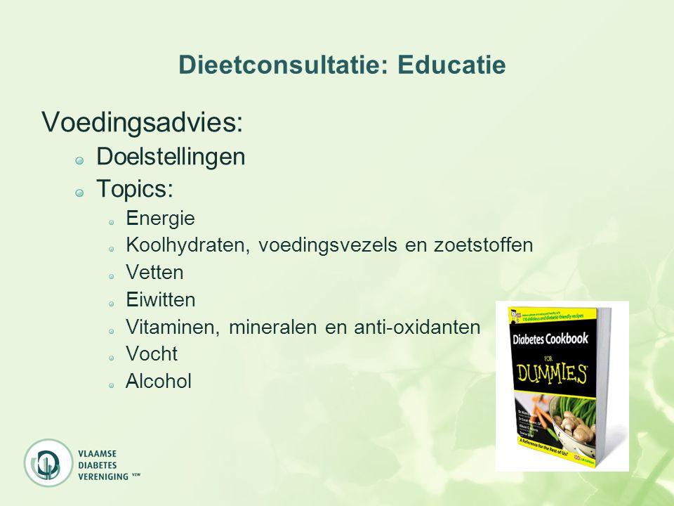 Dieetconsultatie: Educatie Voedingsadvies: Doelstellingen Topics: Energie Koolhydraten, voedingsvezels en zoetstoffen Vetten Eiwitten Vitaminen, miner