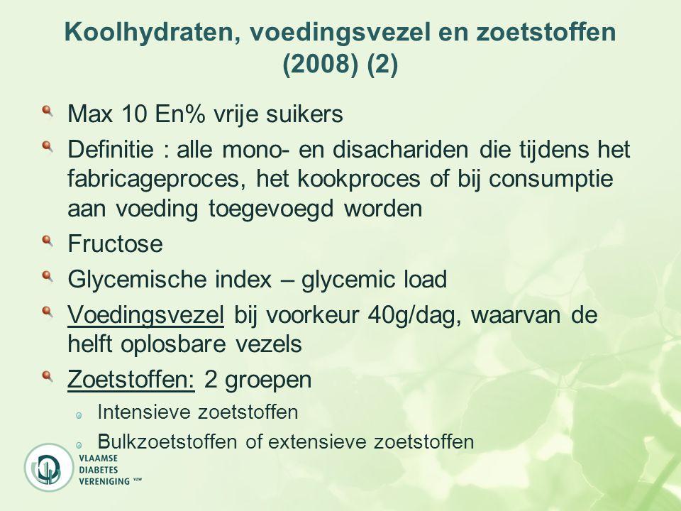 Koolhydraten, voedingsvezel en zoetstoffen (2008) (2) Max 10 En% vrije suikers Definitie : alle mono- en disachariden die tijdens het fabricageproces,