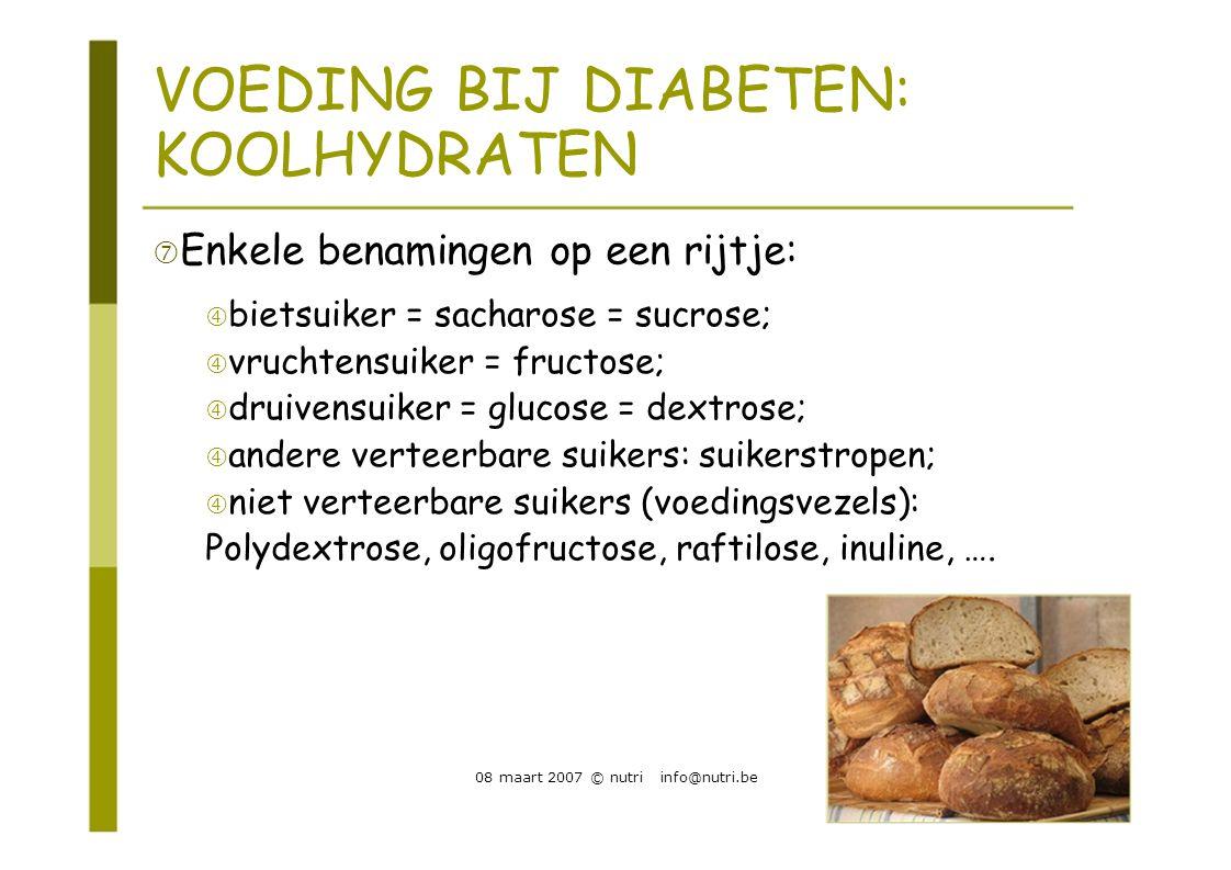 VOEDING BIJ DIABETEN: KOOLHYDRATEN  Enkele benamingen op een rijtje:  bietsuiker = sacharose = sucrose;  vruchtensuiker = fructose;  druivensuiker