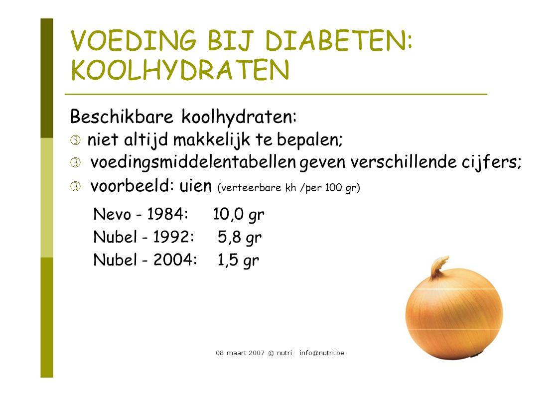 VOEDING BIJ DIABETEN: KOOLHYDRATEN Beschikbare koolhydraten:  niet altijd makkelijk te bepalen;  voedingsmiddelentabellen geven verschillende cijfe