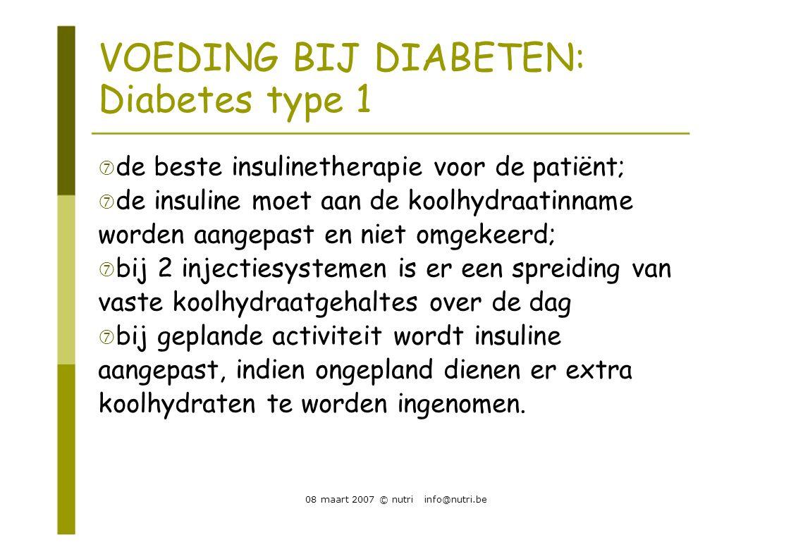 VOEDING BIJ DIABETEN: Diabetes type 1  de beste insulinetherapie voor de patiënt;  de insuline moet aan de koolhydraatinname worden aangepast en nie