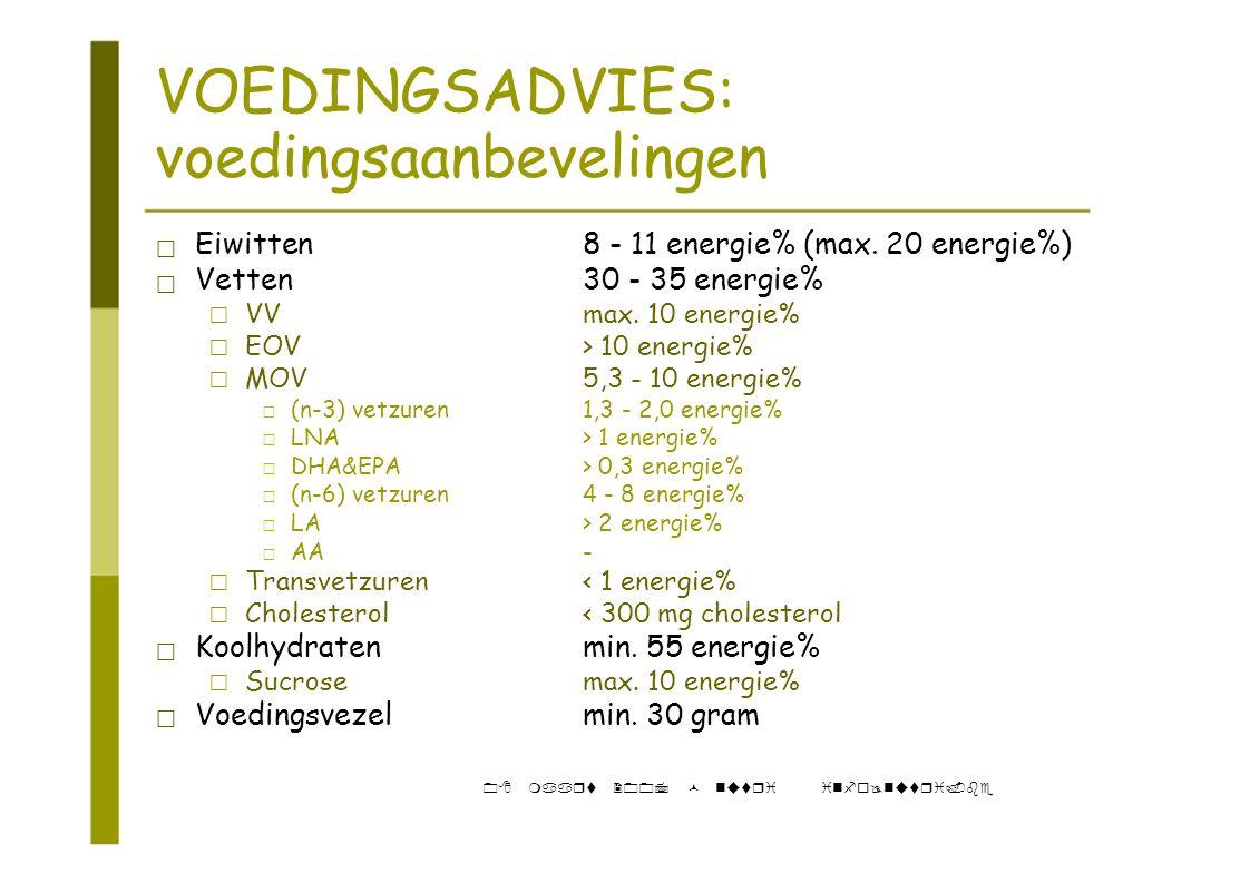 """VOEDINGSADVIES: voedingsaanbevelingen ‡ Eiwitten8 - 11 energie% (max. 20 energie%) ‡ Vetten30 - 35 energie% """" VVmax. 10 energie% """" EOV> 10 energie% """""""