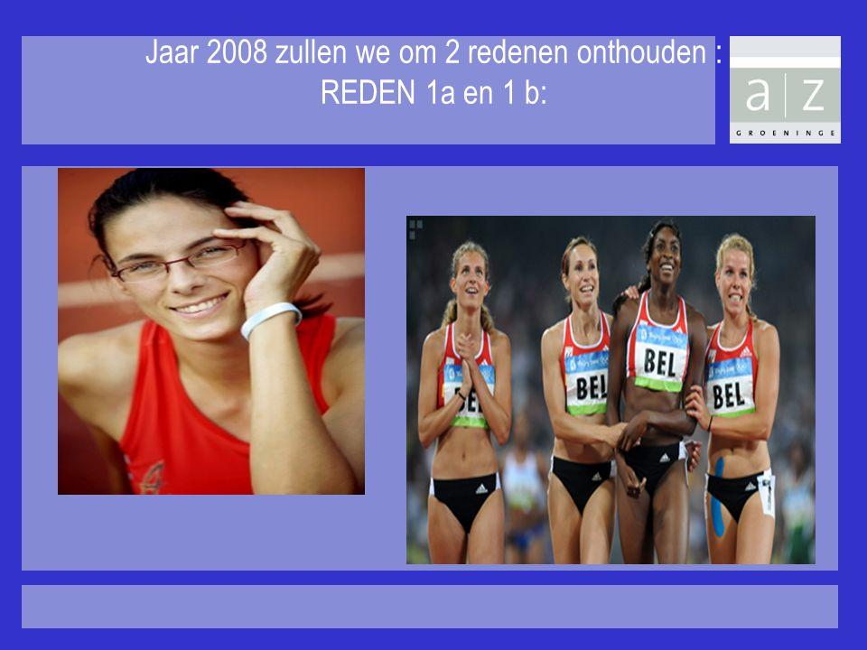 Jaar 2008 zullen we om 2 redenen onthouden : REDEN 1a en 1 b: