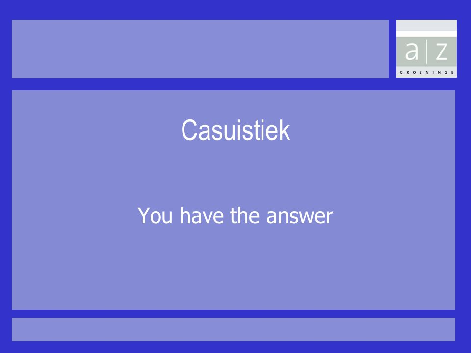 Casuistiek You have the answer