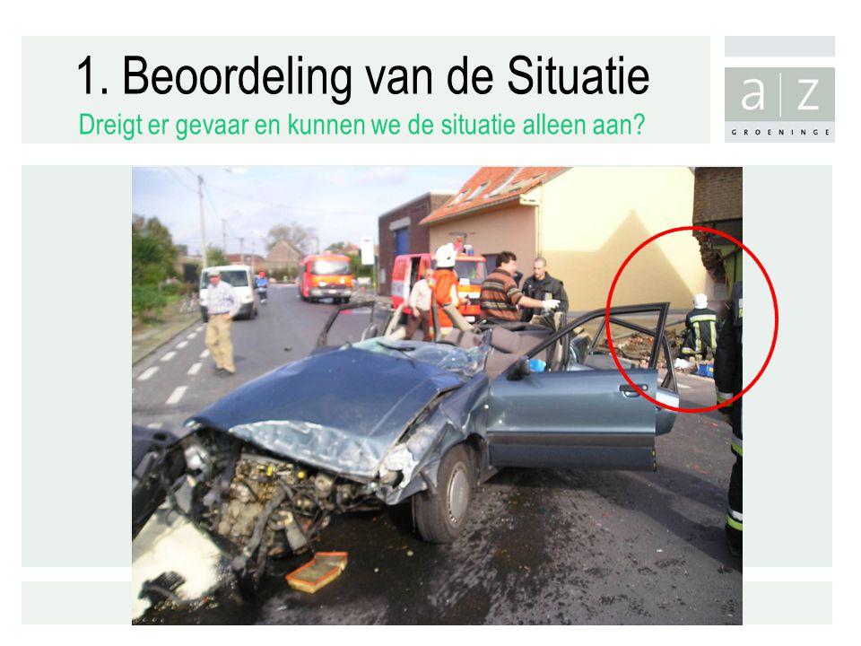 1. Beoordeling van de Situatie Dreigt er gevaar en kunnen we de situatie alleen aan?