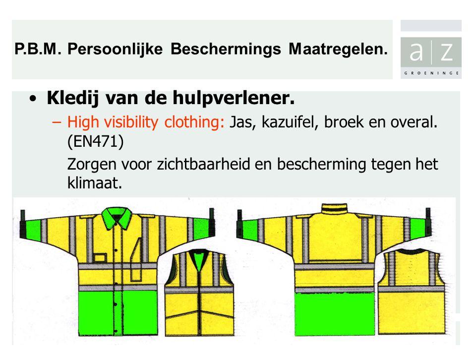 Kledij van de hulpverlener.–High visibility clothing: Jas, kazuifel, broek en overal.