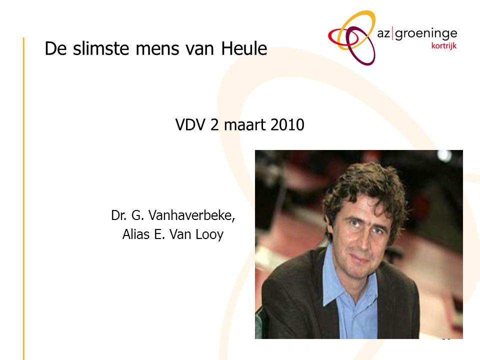 30 De slimste mens van Heule VDV 2 maart 2010 Dr. G. Vanhaverbeke, Alias E. Van Looy