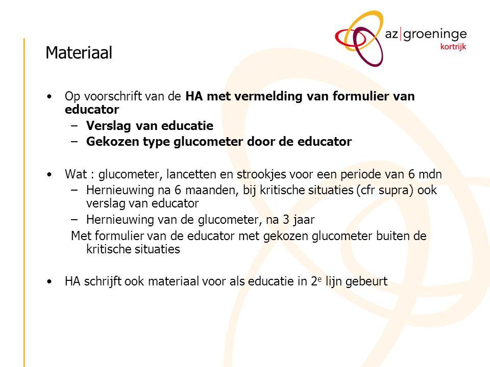 Op voorschrift van de HA met vermelding van formulier van educator –Verslag van educatie –Gekozen type glucometer door de educator Wat : glucometer, l