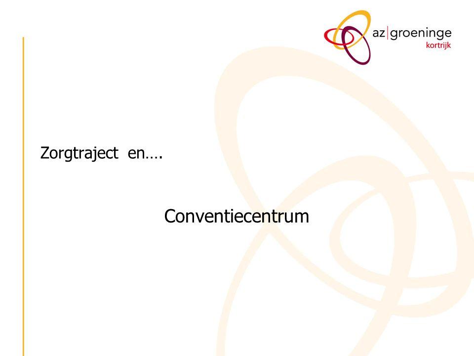 Zorgtraject en…. Conventiecentrum