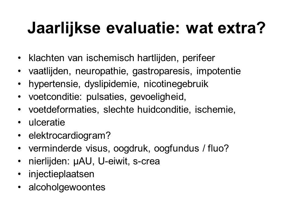 Jaarlijkse evaluatie: wat extra? klachten van ischemisch hartlijden, perifeer vaatlijden, neuropathie, gastroparesis, impotentie hypertensie, dyslipid