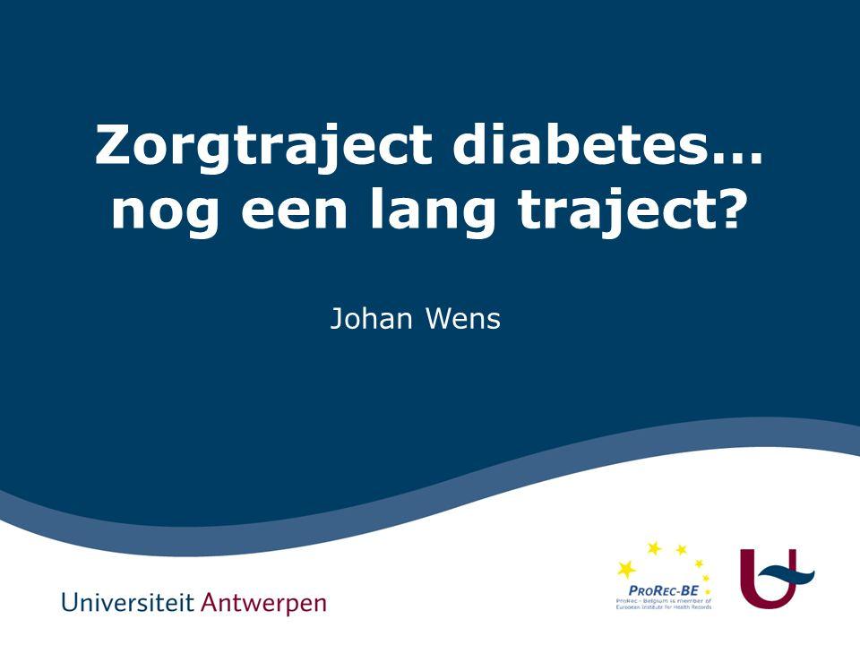 Zorgtraject diabetes… nog een lang traject Johan Wens