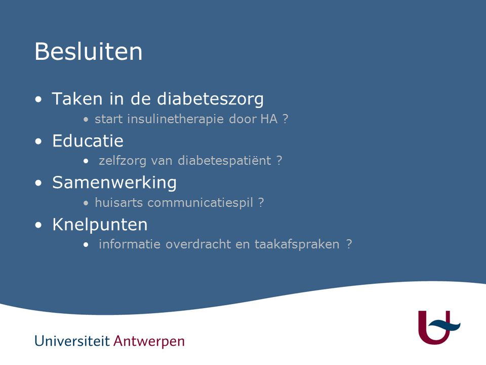 Besluiten Taken in de diabeteszorg start insulinetherapie door HA .