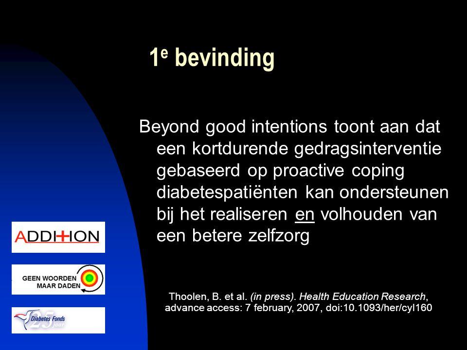 1 e bevinding Beyond good intentions toont aan dat een kortdurende gedragsinterventie gebaseerd op proactive coping diabetespatiënten kan ondersteunen