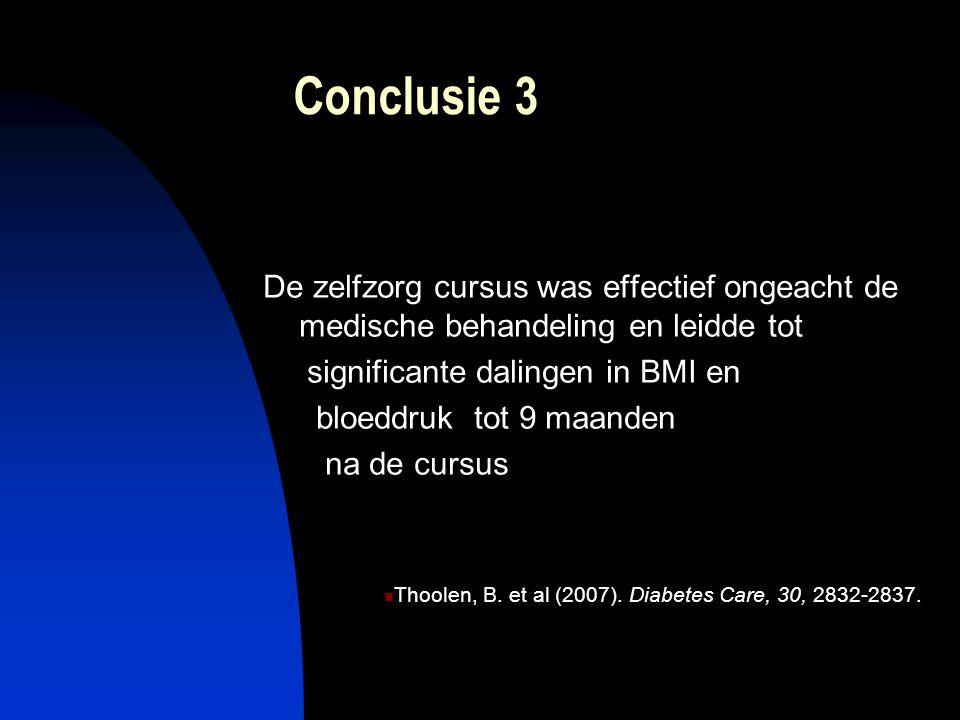 Conclusie 3 De zelfzorg cursus was effectief ongeacht de medische behandeling en leidde tot significante dalingen in BMI en bloeddruk tot 9 maanden na