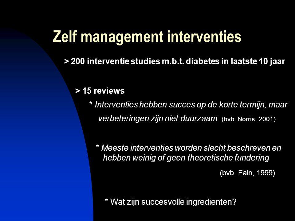 Zelf management interventies > 200 interventie studies m.b.t. diabetes in laatste 10 jaar > 15 reviews * Interventies hebben succes op de korte termij