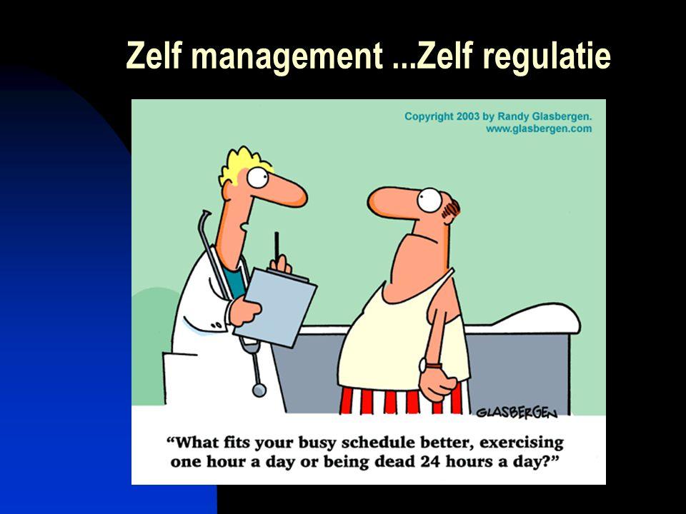 Zelf management...Zelf regulatie