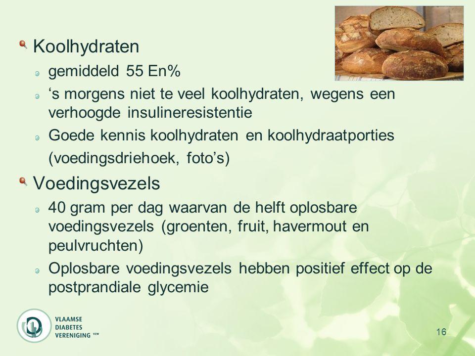 16 Koolhydraten gemiddeld 55 En% 's morgens niet te veel koolhydraten, wegens een verhoogde insulineresistentie Goede kennis koolhydraten en koolhydra