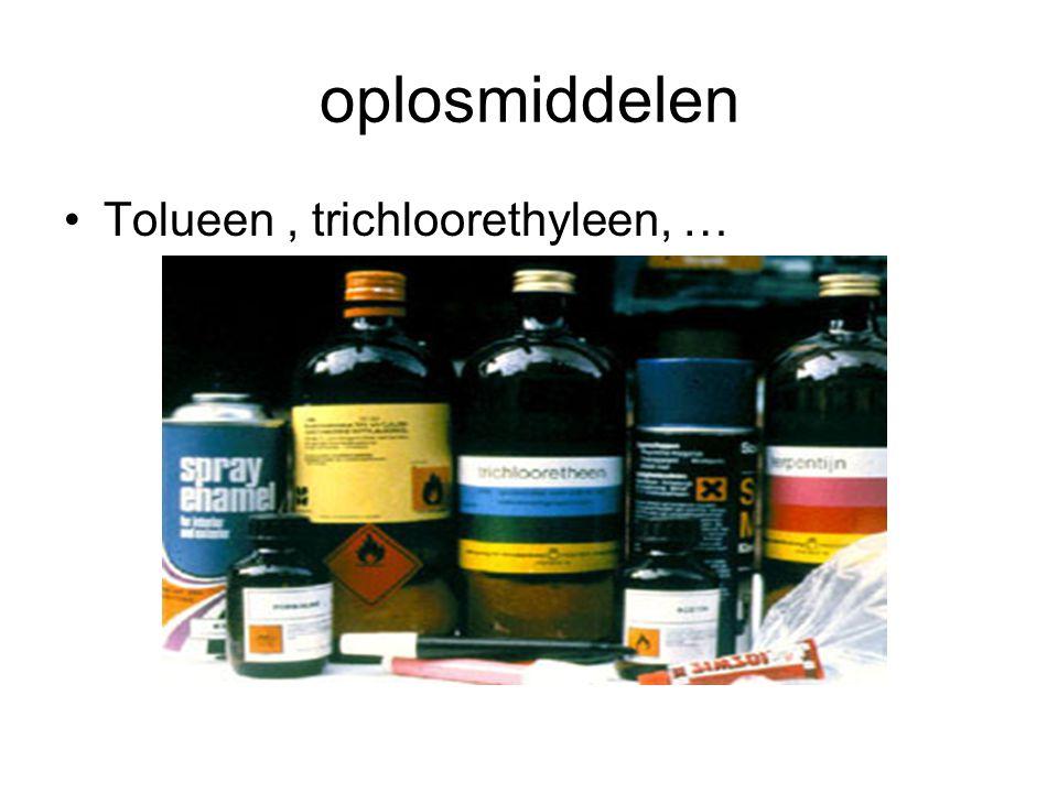 oplosmiddelen Tolueen, trichloorethyleen, …