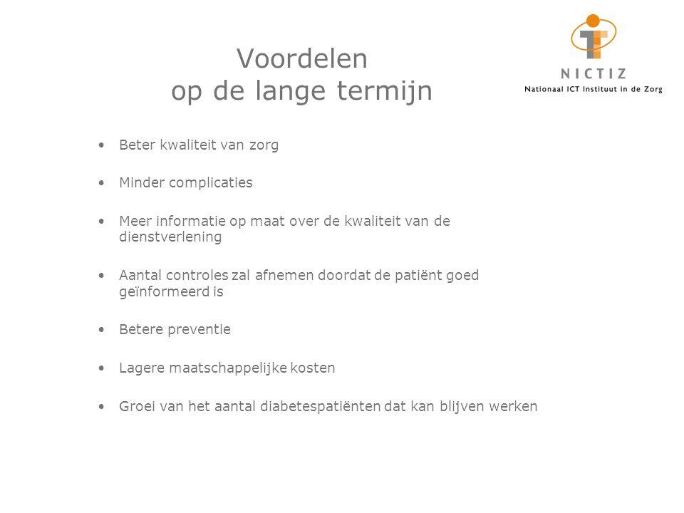 Voordelen op de lange termijn Beter kwaliteit van zorg Minder complicaties Meer informatie op maat over de kwaliteit van de dienstverlening Aantal con