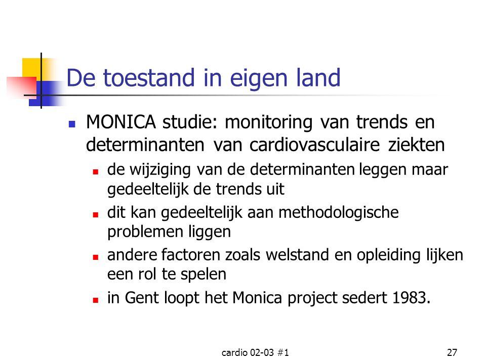 cardio 02-03 #127 De toestand in eigen land MONICA studie: monitoring van trends en determinanten van cardiovasculaire ziekten de wijziging van de det