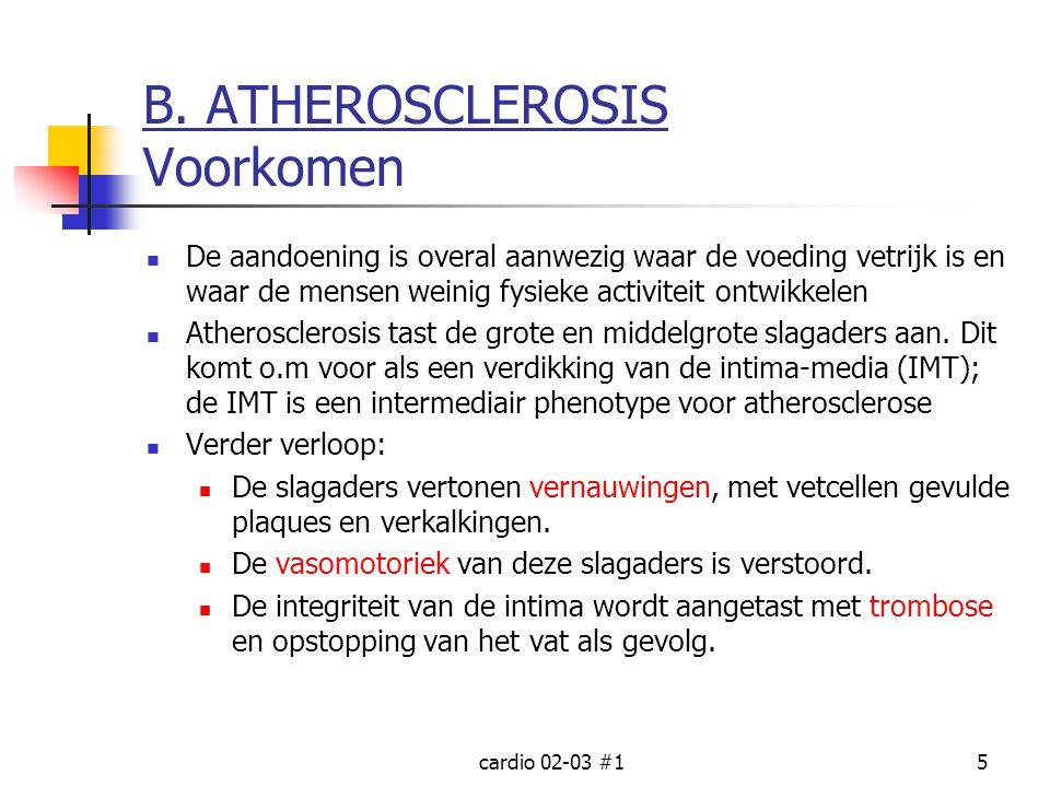 cardio 02-03 #15 B. ATHEROSCLEROSIS Voorkomen De aandoening is overal aanwezig waar de voeding vetrijk is en waar de mensen weinig fysieke activiteit