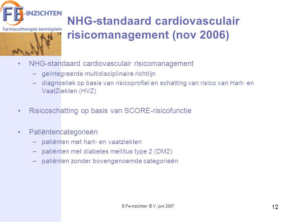 © Fe-inzichten B.V. juni 2007 12 NHG-standaard cardiovasculair risicomanagement (nov 2006) NHG-standaard cardiovasculair risicomanagement –geïntegreer