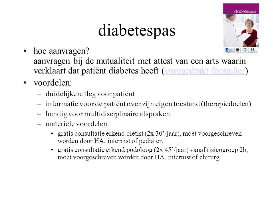 hoe aanvragen? aanvragen bij de mutualiteit met attest van een arts waarin verklaart dat patiënt diabetes heeft (voorgedrukt formulier)voorgedrukt for