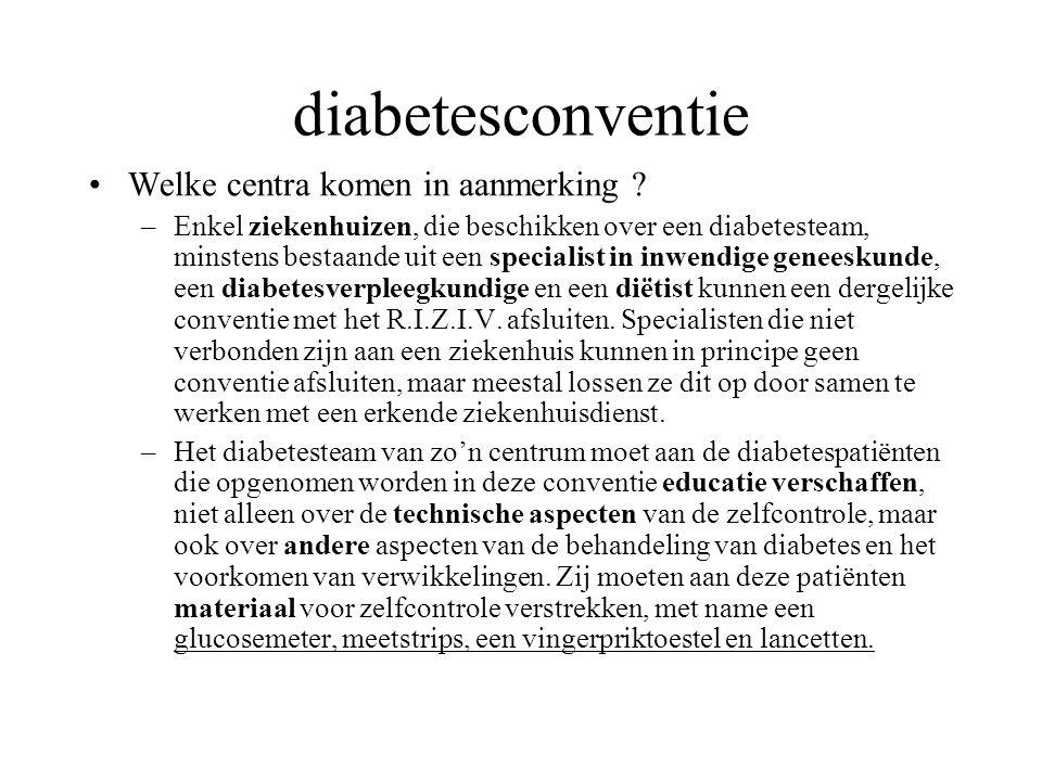 diabetesconventie Welke centra komen in aanmerking ? –Enkel ziekenhuizen, die beschikken over een diabetesteam, minstens bestaande uit een specialist