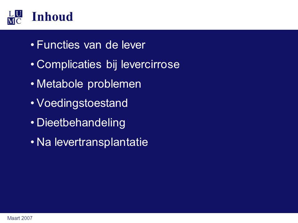 Maart 2007 Functies van de lever Spijsvertering: Productie van gal Kh metabolisme: Opslag van glycogeen gluconeogenese Eiwitmetabolisme: Vorming nieuwe eiwitten Vetmetabolisme: Productie van triglyceriden en cholesterol.