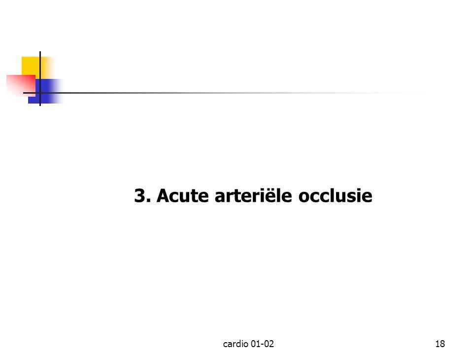 cardio 01-0218 3. Acute arteriële occlusie