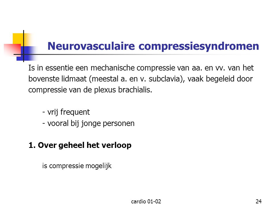 cardio 01-0224 Neurovasculaire compressiesyndromen Is in essentie een mechanische compressie van aa.