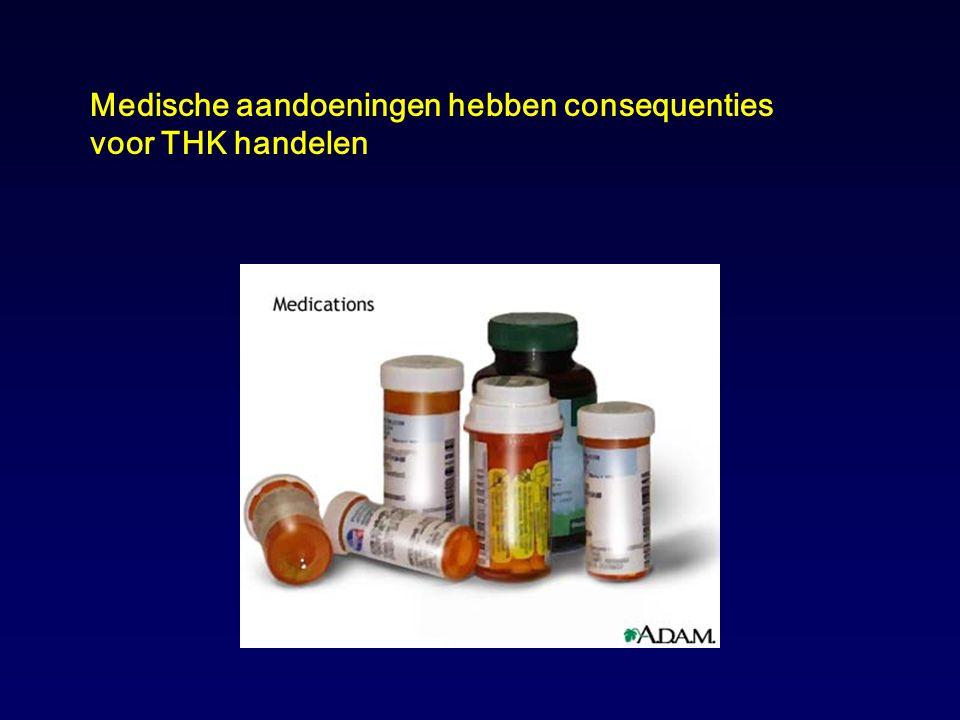 Medische aandoeningen hebben consequenties voor THK handelen