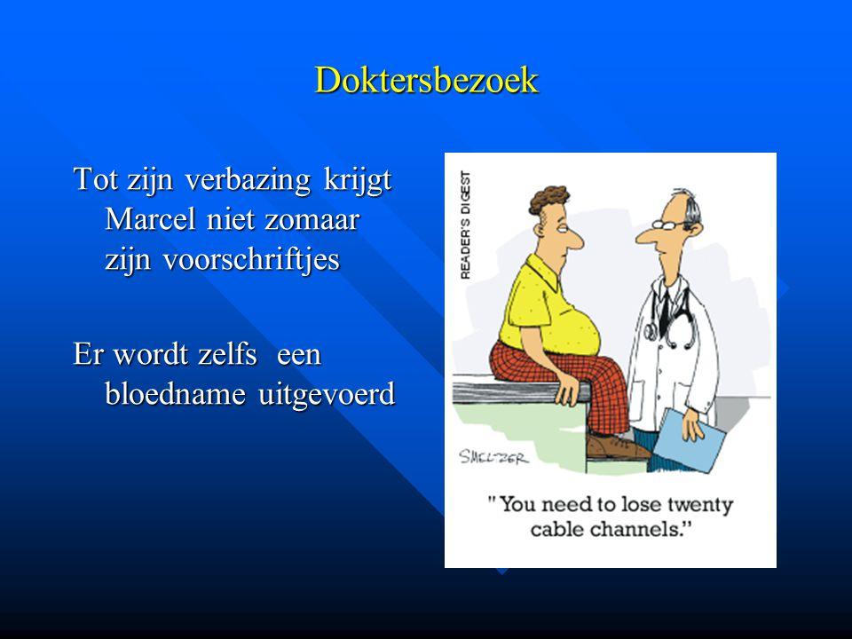 Doktersbezoek Tot zijn verbazing krijgt Marcel niet zomaar zijn voorschriftjes Er wordt zelfs een bloedname uitgevoerd