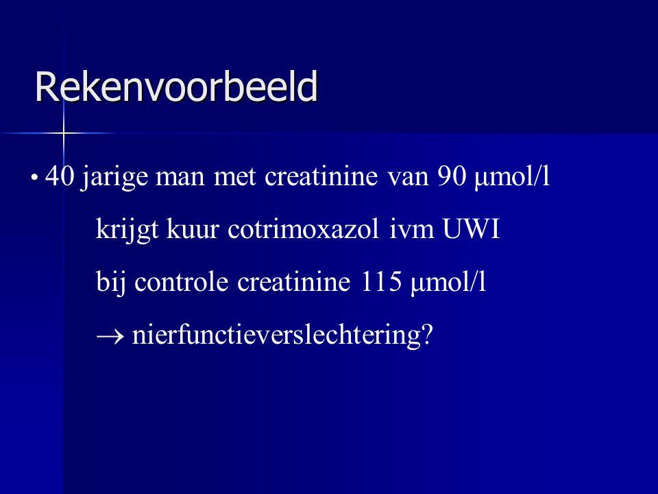 Rekenvoorbeeld 40 jarige man met creatinine van 90 μmol/l krijgt kuur cotrimoxazol ivm UWI bij controle creatinine 115 μmol/l  nierfunctieverslechter