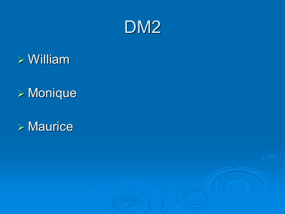 DM2  William  Monique  Maurice