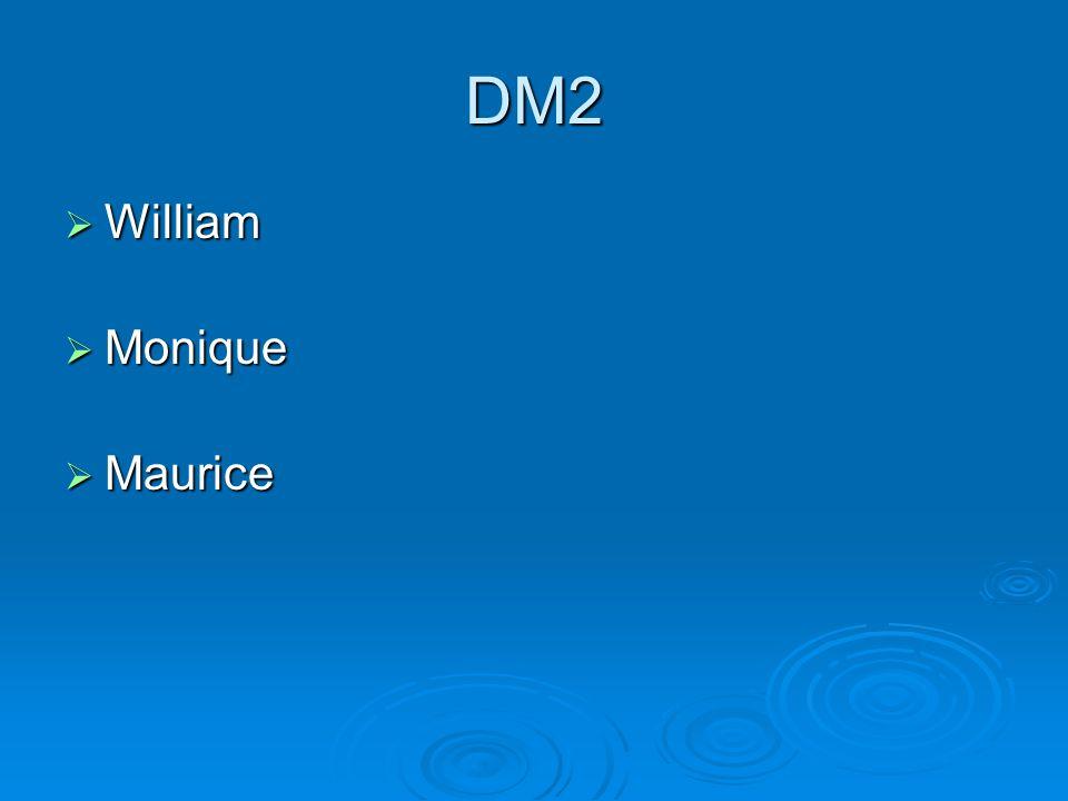 DM2  William  Monique  Maurice