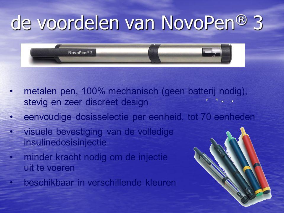 de voordelen van NovoPen ® 3 metalen pen, 100% mechanisch (geen batterij nodig), stevig en zeer discreet design eenvoudige dosisselectie per eenheid,