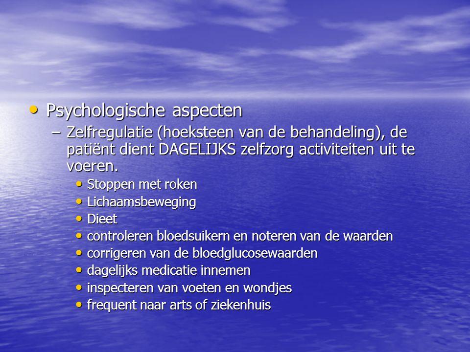 Psychologische aspecten Psychologische aspecten –Zelfregulatie (hoeksteen van de behandeling), de patiënt dient DAGELIJKS zelfzorg activiteiten uit te