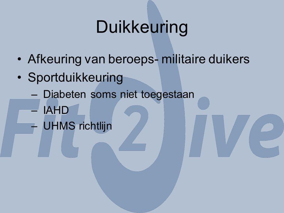 Afkeuring van beroeps- militaire duikers Sportduikkeuring – Diabeten soms niet toegestaan – IAHD – UHMS richtlijn