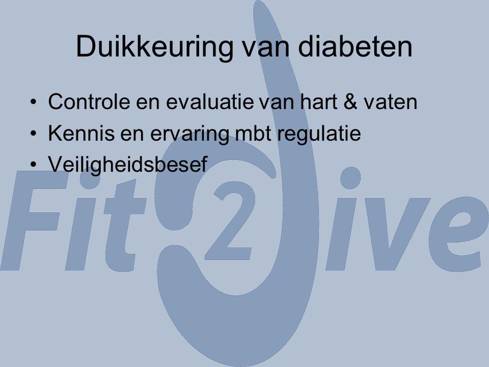 Duikkeuring van diabeten Controle en evaluatie van hart & vaten Kennis en ervaring mbt regulatie Veiligheidsbesef