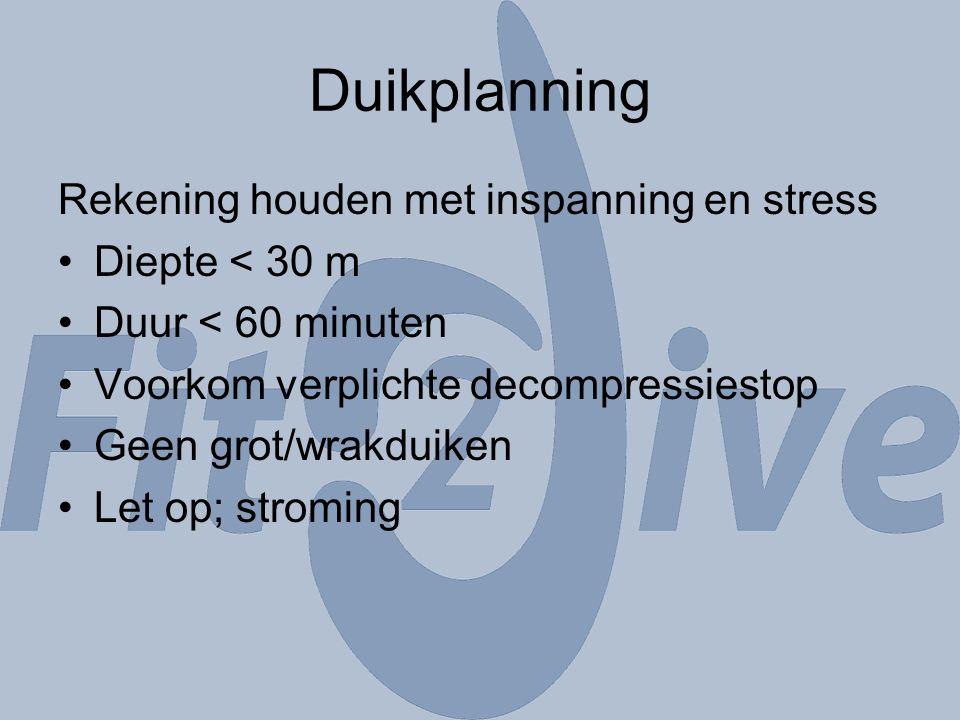 Duikplanning Rekening houden met inspanning en stress Diepte < 30 m Duur < 60 minuten Voorkom verplichte decompressiestop Geen grot/wrakduiken Let op;