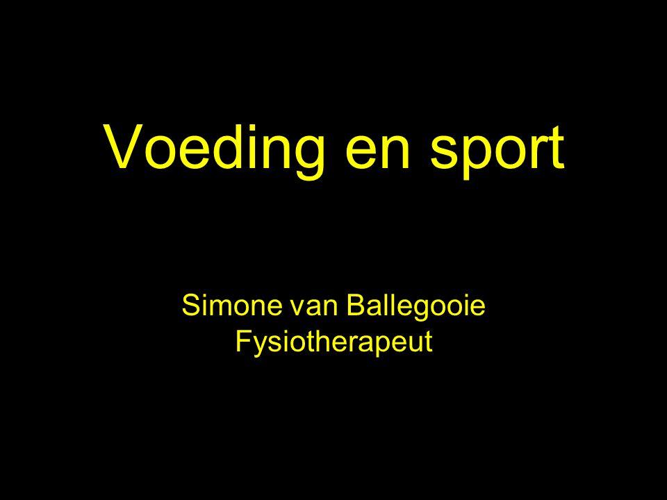 Voeding en sport Simone van Ballegooie Fysiotherapeut