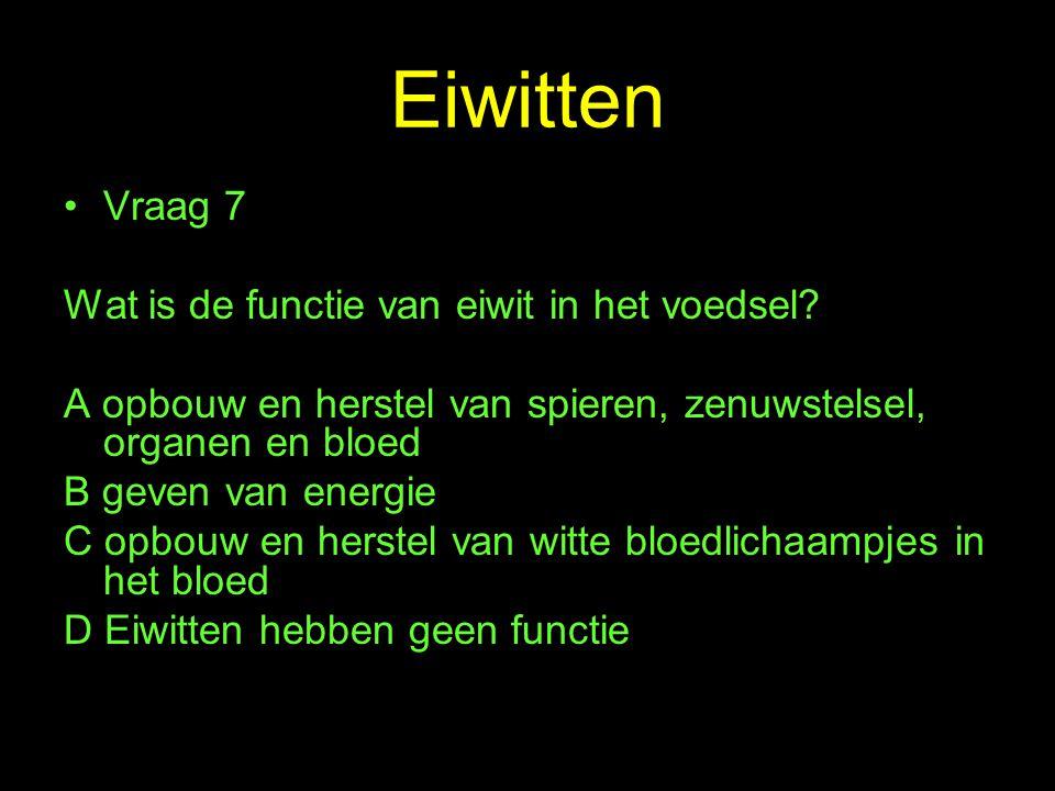 Eiwitten Vraag 7 Wat is de functie van eiwit in het voedsel.