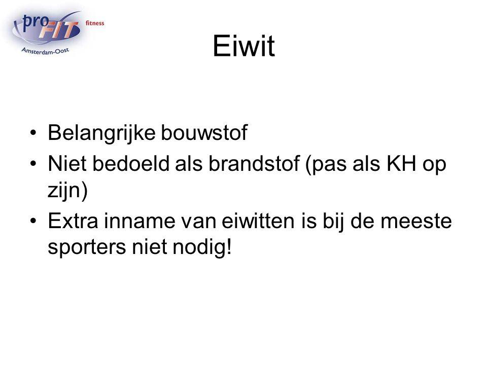 Eiwit Belangrijke bouwstof Niet bedoeld als brandstof (pas als KH op zijn) Extra inname van eiwitten is bij de meeste sporters niet nodig!