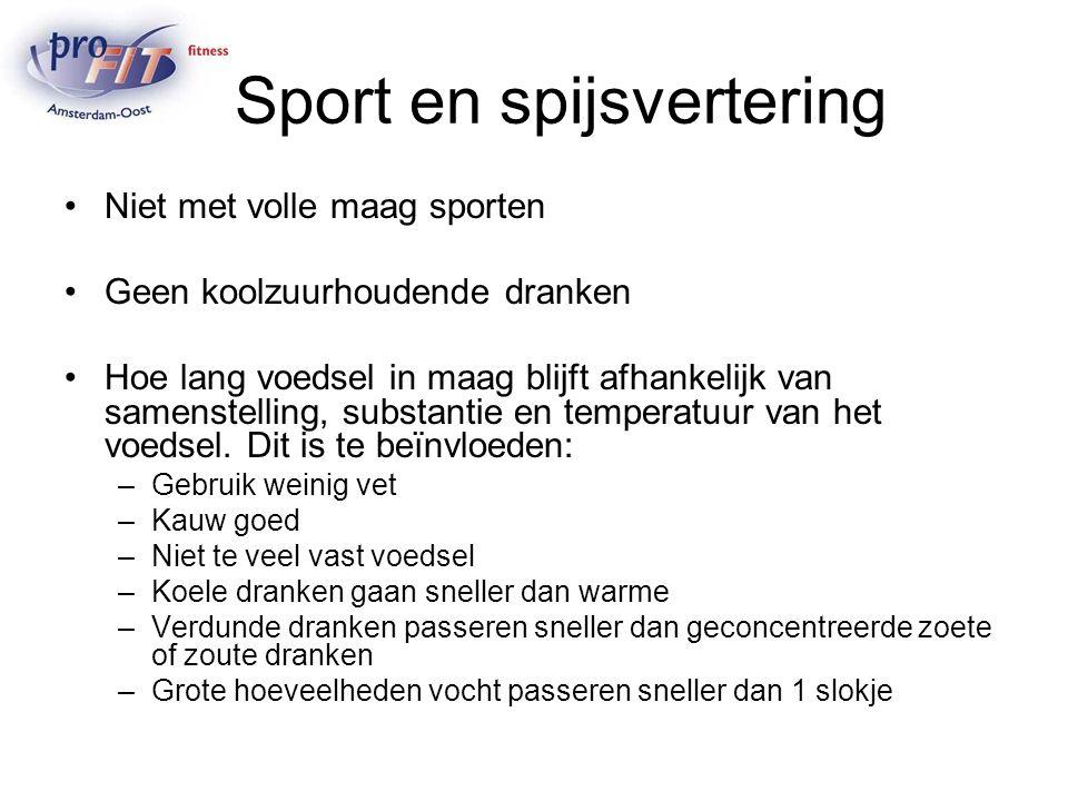 Sport en spijsvertering Niet met volle maag sporten Geen koolzuurhoudende dranken Hoe lang voedsel in maag blijft afhankelijk van samenstelling, subst