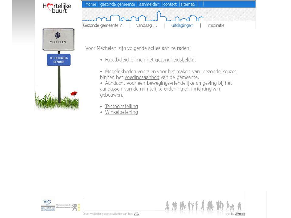 Voor Mechelen zijn volgende acties aan te raden: Facetbeleid binnen het gezondheidsbeleid.