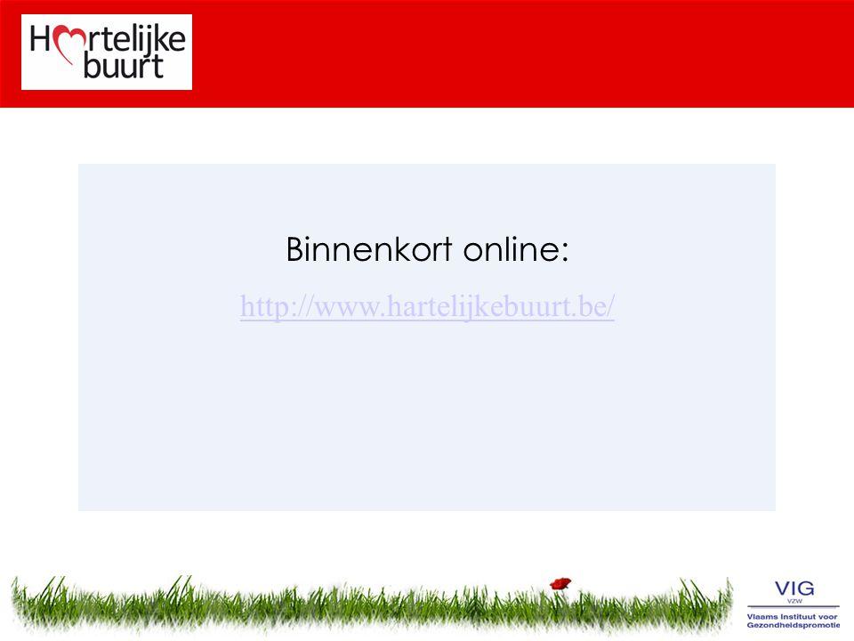 Binnenkort online: http://www.hartelijkebuurt.be/